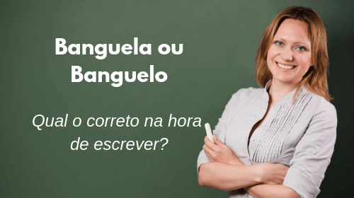 banguela ou banguelo qual o correto