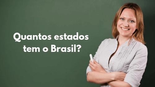 quantos estados tem o brasil 26 ou 27