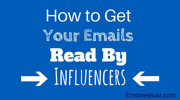 How to Get Your Emails Read by Influencers