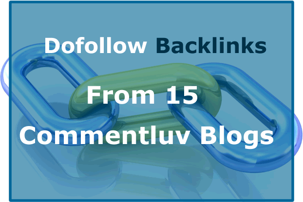 How to get free dofollow backlinks ~ 5 Commentluv enabled blogs