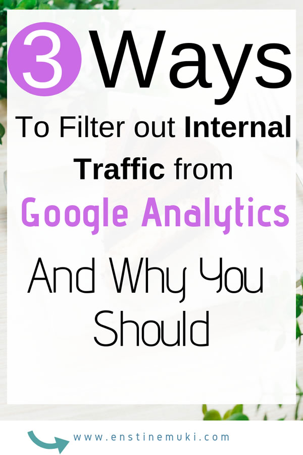 3 ways to Filter out Internal Traffic from Google Analytics