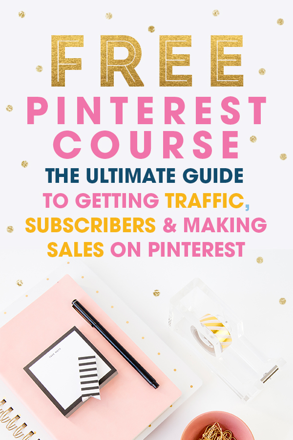 Free Pinterest Course - The Ultimate Guide to getting traffic, subscribers & making sales on Pinterest