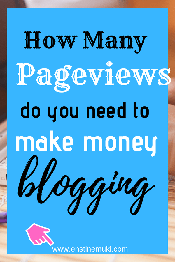 Do you really need pageviews to make money blogging? How many do you need and how do you increase your pageviews? #pageviews #makemoneyonline #makemoneyhome #mommakemoney