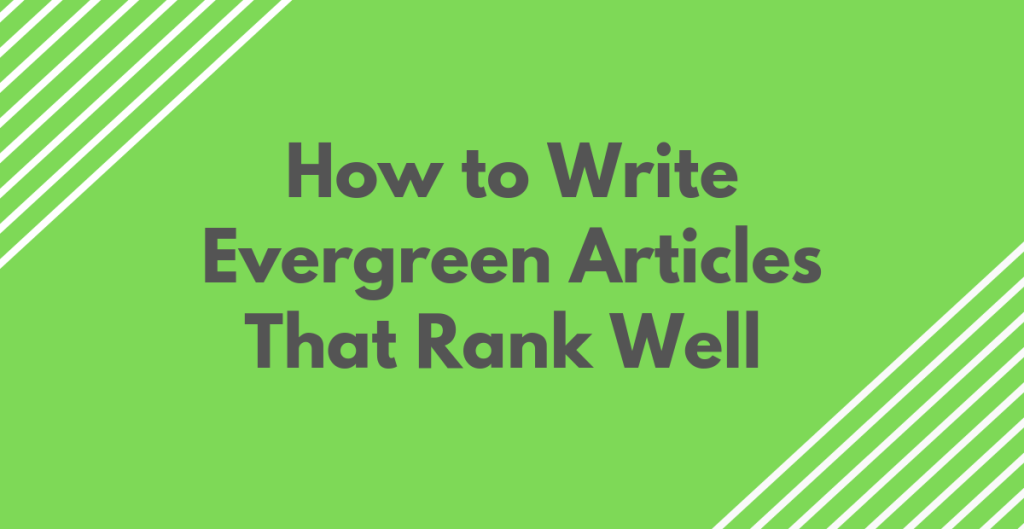 evergreen articles tips