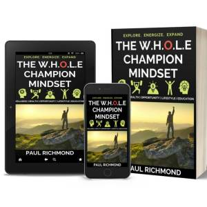 The W.H.O.L.E. Champion Mindset