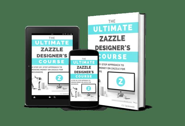 The Ultimate Zazzle Designer's Course