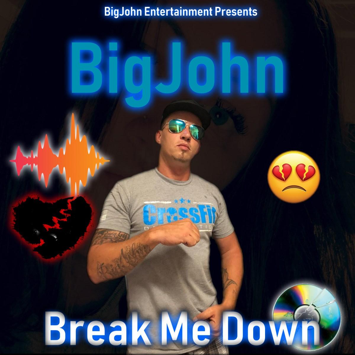 BigJohn - Break Me Down