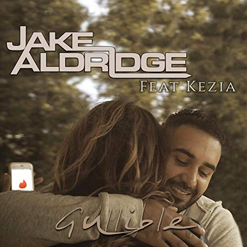 Jake Aldridge – Gullible feat. Kezia Gill ( Official Music Video )