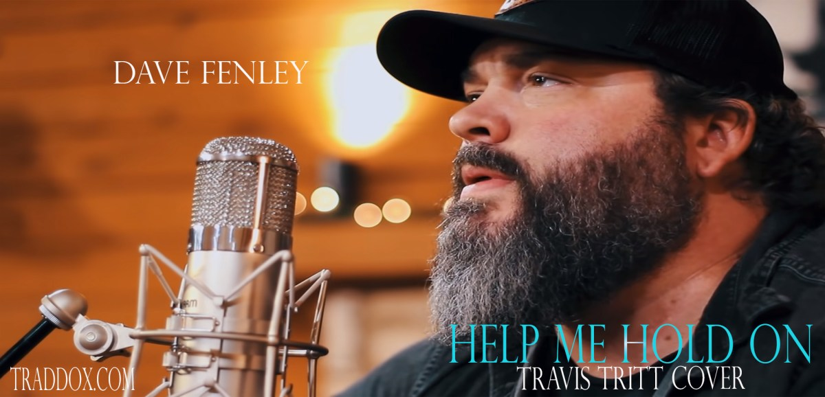 Dave Fenley - Help Me Hold On Travis Tritt Cover