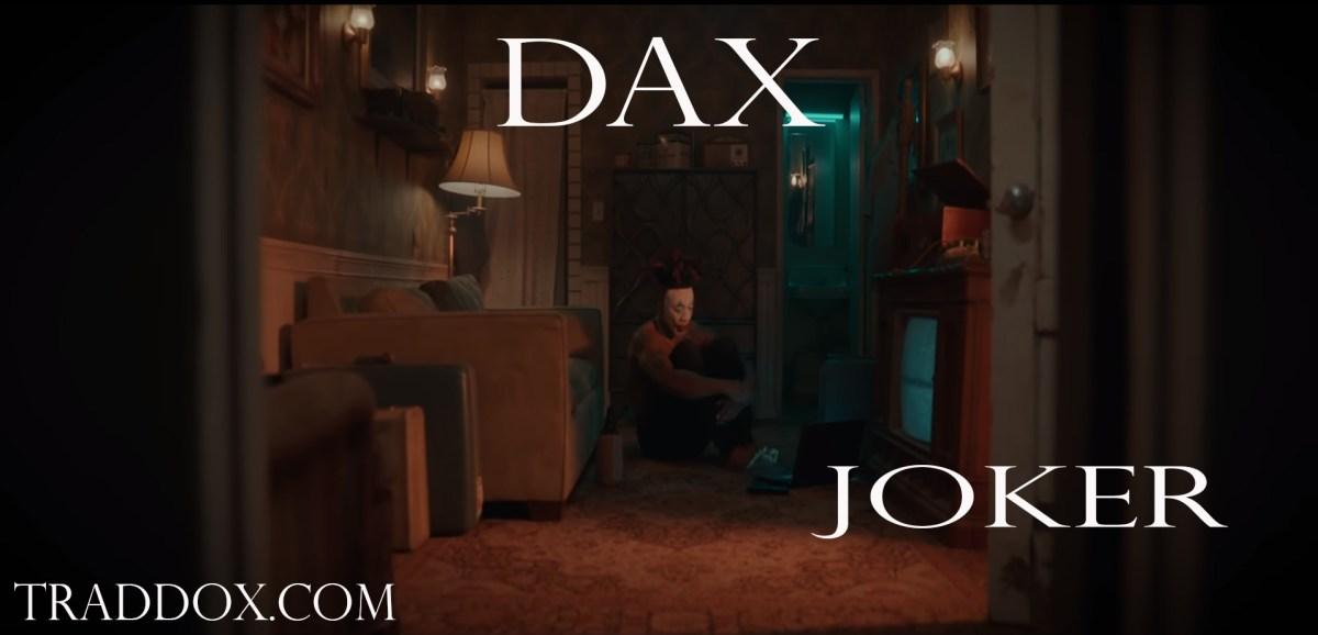 Dax - Joker Music Video