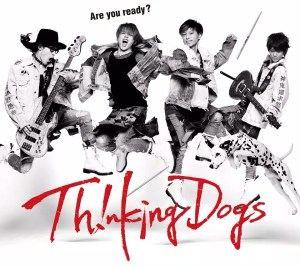 Thinking Dogs『Are you ready?』初回生産限定盤 (CD+DVD) ジャケ写
