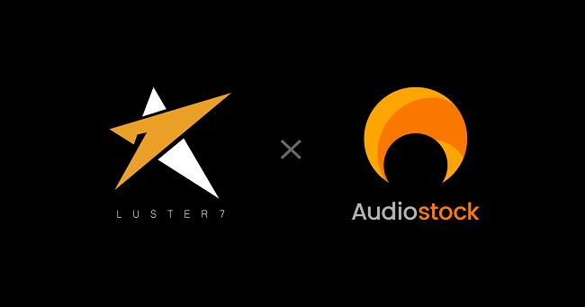 ストックミュージックサービス「Audiostock」プロゲーミングチーム「Luster7(ラスターセブン)」とスポンサー契約を締結