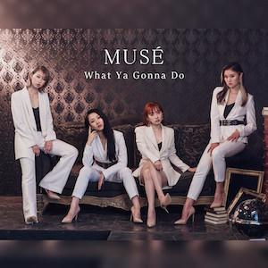 4人組アジアンガールズユニットMUSÉの2nd Single『What Ya Gonna Do』が2021年5月27日よりサブスク解禁
