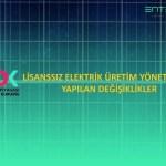 Elektrik Piyasasında Lisanssız Elektrik Üretim Yönetmeliği'nde Çok Önemli Değişiklikler