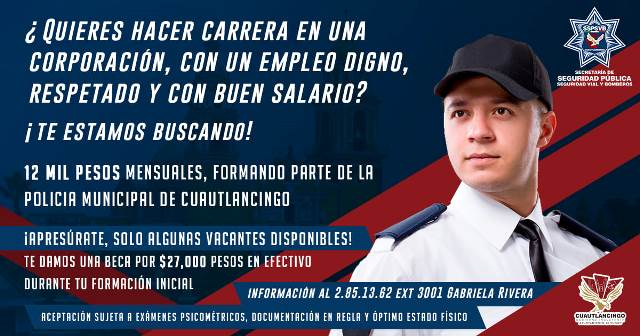 LANZAN CONVOCATORIA PARA SER POLICÍA EN CUAUTLANCINGO; CON SALARIO DE 12 MIL PESOS
