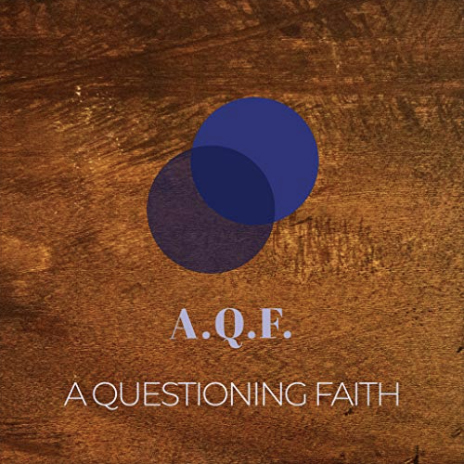 A Questioning Faith podcast graphic