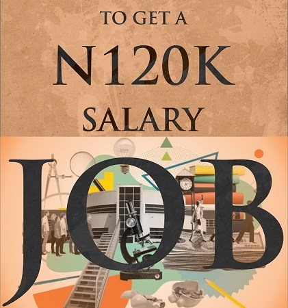 Where And How To Get A N120k Salary Job!