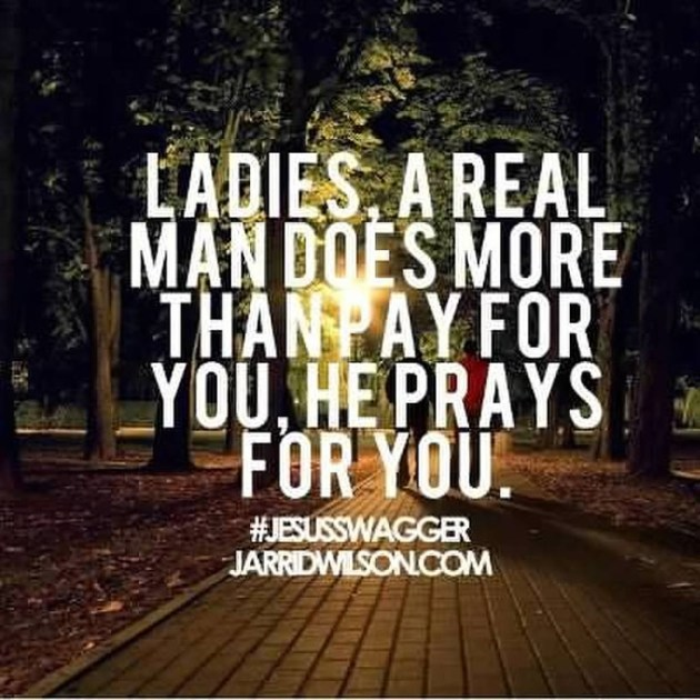 Ladies a real man does more than ay for you he rays for you