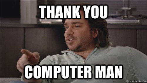 thank you computer man meme