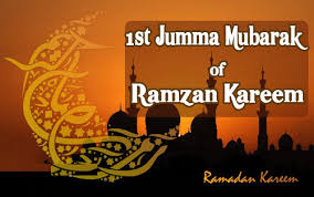 1st Jumma Mubarak of Ramzan Kareem