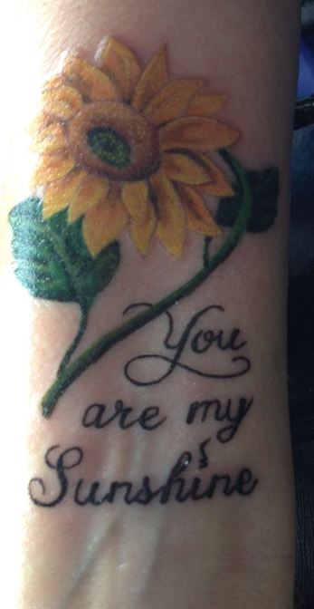 You Are My Sunshine Tattoo with Sunflower on Wrist