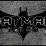 BATMAN: DEATH WISH (2012 Fan Film)