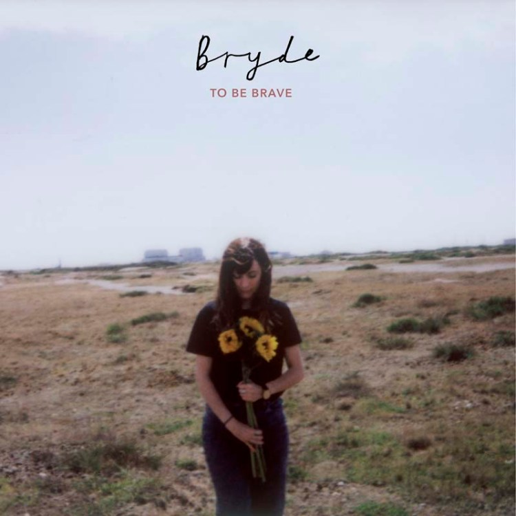 Bryde's new release To Be Brave on Seahorse music.