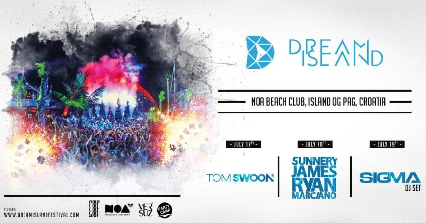 Dream_Island_Festival_-_17.07._-_20.07._Tom_Swoon___Sunnery_James___Ryan_Marciano__SIGMA__Noa_Beach_Club_