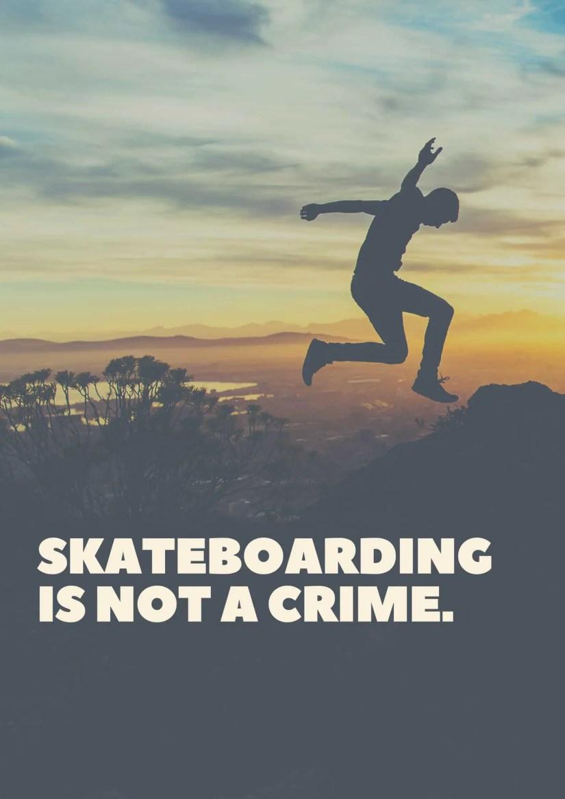 Skateboarding is not a crime.