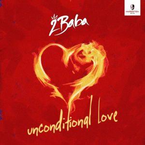 Music: 2Baba – Unconditional Love