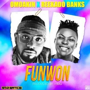 MUSIC : OmoAkinFt. Reekado Banks – Funwon
