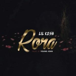 Music: Lil Kesh – Rora