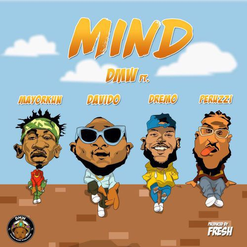 MUSIC : DMW ft. Davido, Peruzzi, Dremo & Mayorkun – Mind