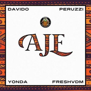 VIDEO: Davido x Peruzzi x Yonda x Fresh - AJE