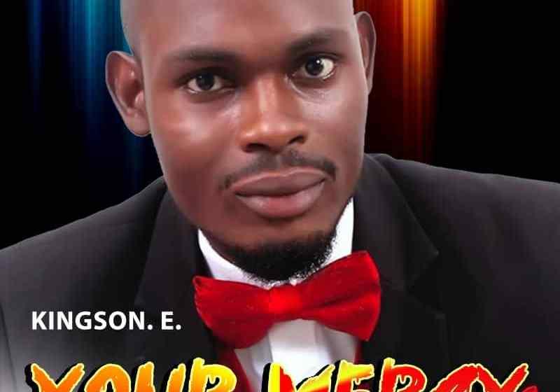 GOSPEL JAM : Kingson. E – Your Mercy
