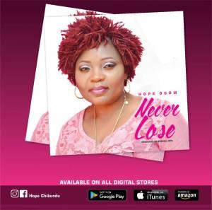 GOSPEL JAM : Hope Ogom – Never Lose