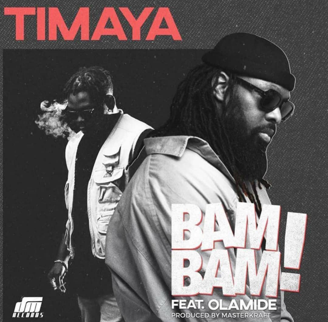 JAM : Timaya ft. Olamide - Bam Bam