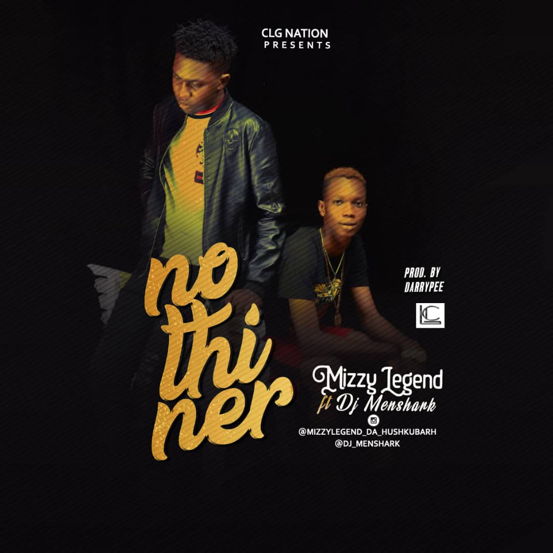 JAM : Mizzy Legend ft Dj Menshark - Nothiner