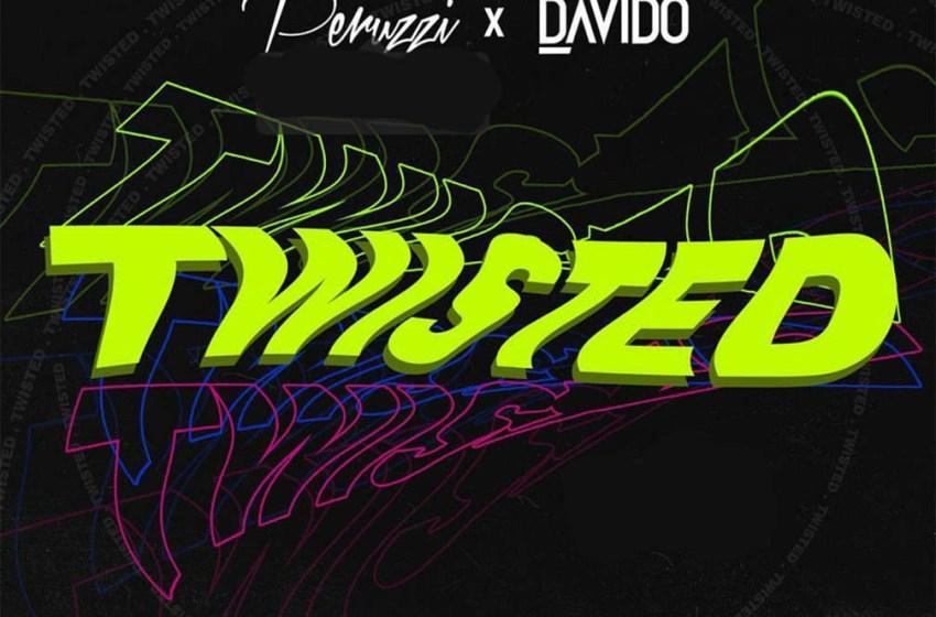 Peruzzi X Davido - Twisted