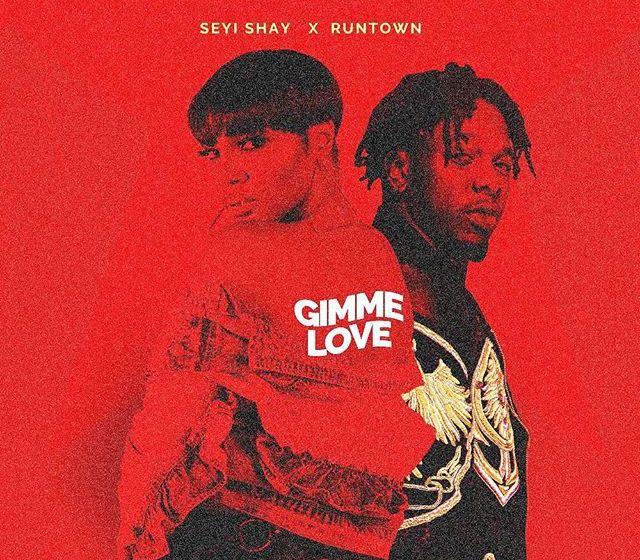 Seyi Shay x Runtown – Gimme Love