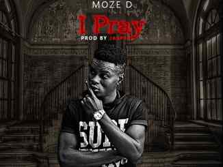 King Moze-D - I Pray