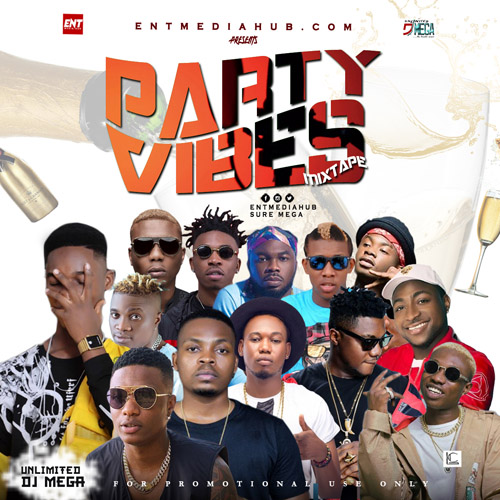 Party Vibes Mixtape – Unlimited Dj Mega