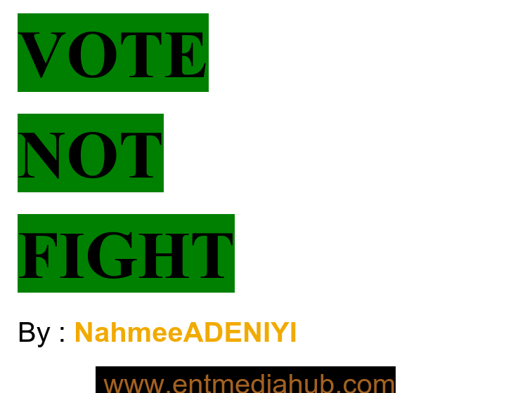 VOTE NOT FIGHT!!! Hopes Is Alive Foundation