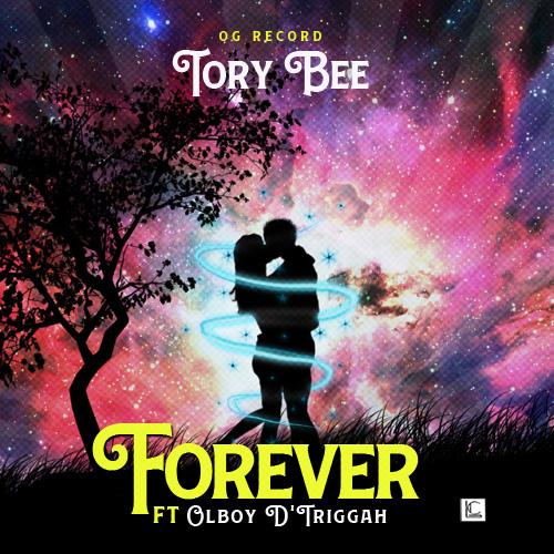 Tory Bee ft Olboy D'Triggah - Forever