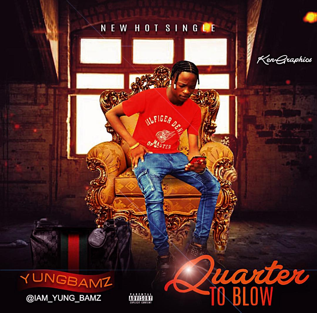 JAM : YUNGBAMZ - QUARTER TO BLOW