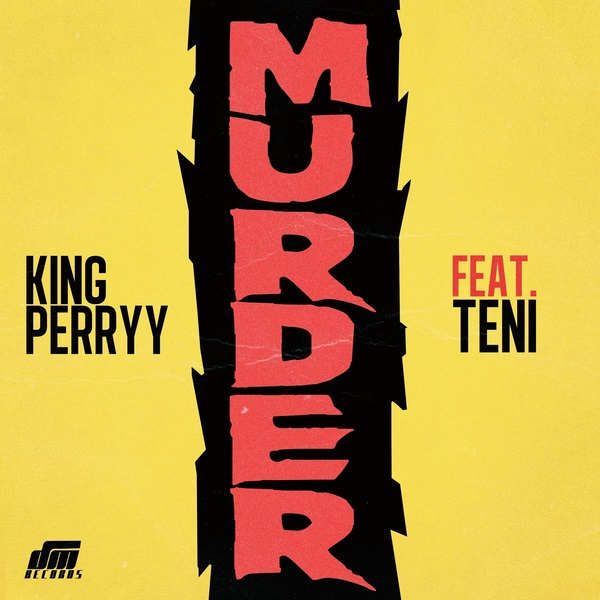 JAM : King Perryy ft. Teni – Murder