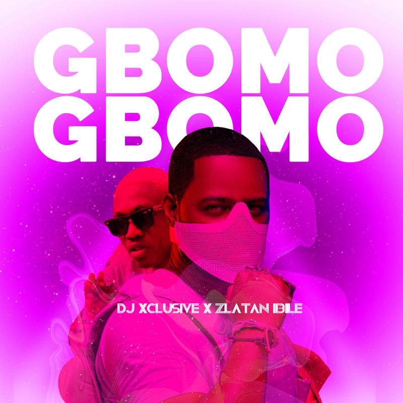 DJ Xclusive X Zlatan Ibile – Gbomo Gbomo