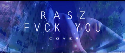 Rasz - Fvck you (Cover)