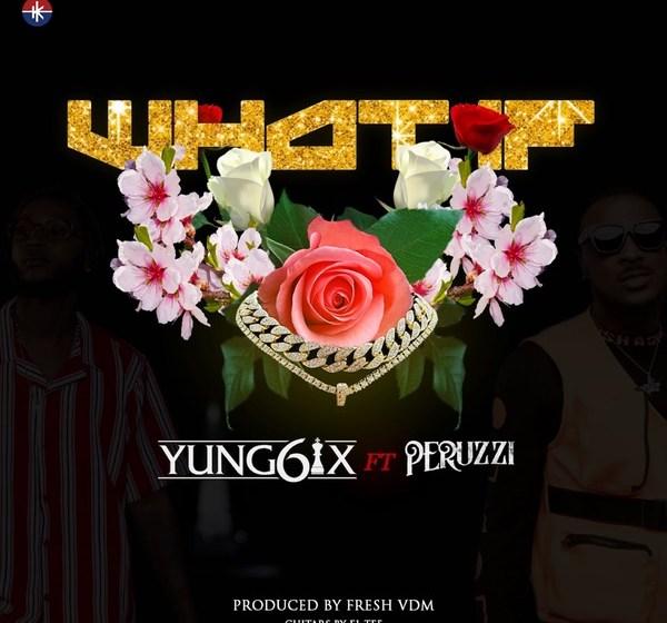JAM : Yung6ix ft. Peruzzi – What If