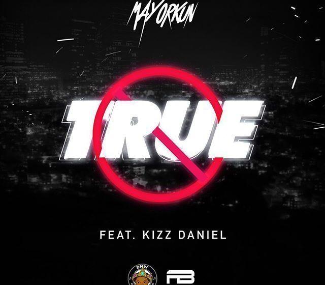 JAM: Mayorkun ft. Kizz Daniel – True